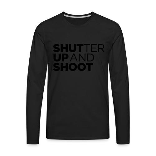 SHUTTER UP AND SHOOT - Männer Premium Langarmshirt