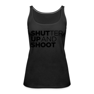 SHUTTER UP AND SHOOT - Frauen Premium Tank Top