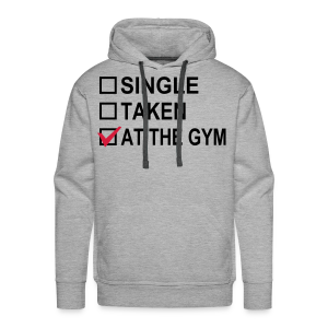 Single? Taken? At The Gym! - Männer Premium Hoodie