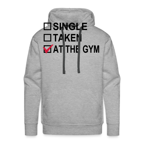 Single? Taken? At The Gym! - Männer Premium Hoodie