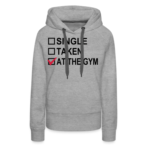 Single? Taken? At The Gym! - Frauen Premium Hoodie