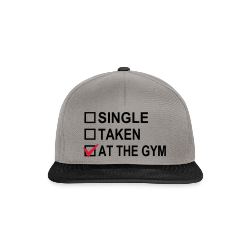 Single? Taken? At The Gym! - Snapback Cap
