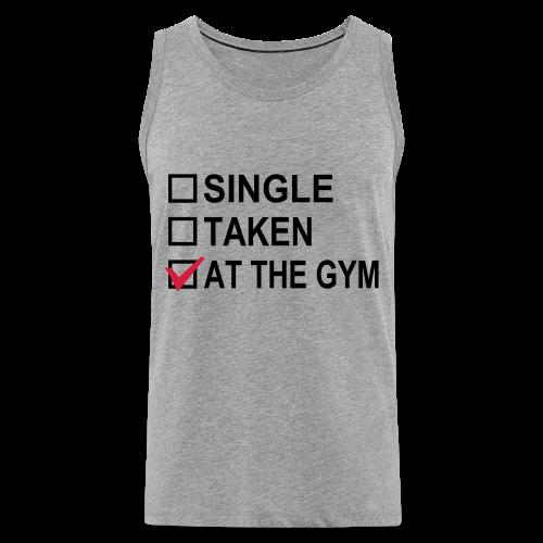 Single? Taken? At The Gym! - Männer Premium Tank Top