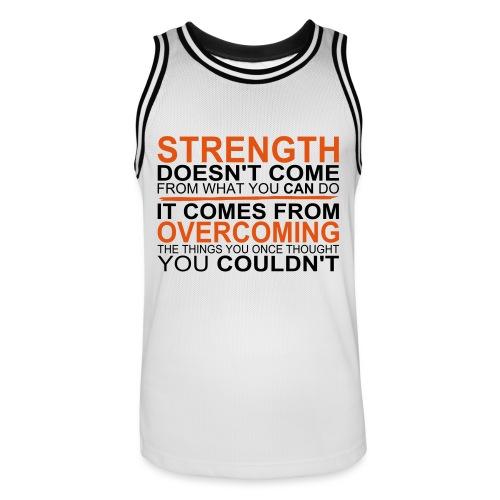 Strength comes from - Männer Basketball-Trikot