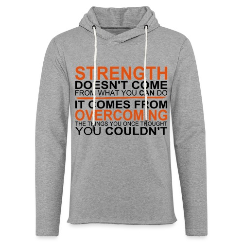 Strength comes from - Leichtes Kapuzensweatshirt Unisex
