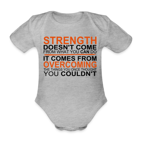 Strength comes from - Baby Bio-Kurzarm-Body