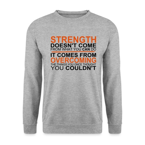 Strength comes from - Männer Pullover