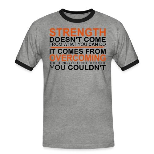 Strength comes from - Männer Kontrast-T-Shirt