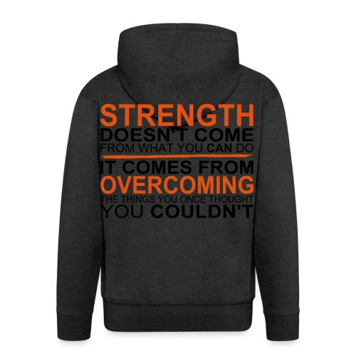 Strength comes from - Männer Premium Kapuzenjacke