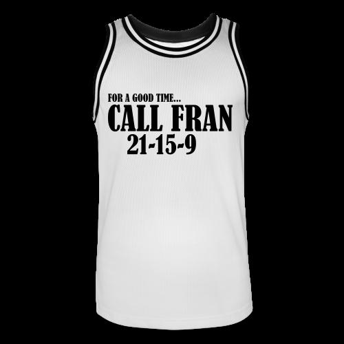 For a Good Time Call Fran - Männer Basketball-Trikot