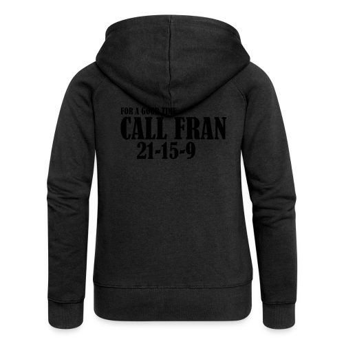 For a Good Time Call Fran - Frauen Premium Kapuzenjacke