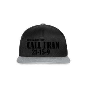 For a Good Time Call Fran - Snapback Cap