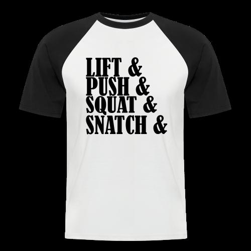 Lift, Push, Squat, Snatch - Männer Baseball-T-Shirt