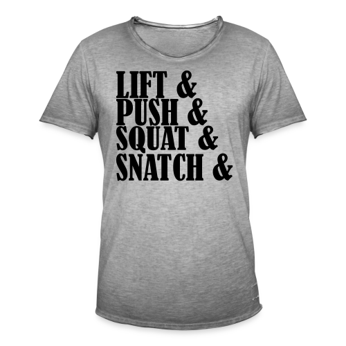 Lift, Push, Squat, Snatch - Männer Vintage T-Shirt