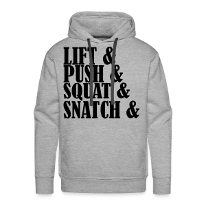 Lift, Push, Squat, Snatch - Männer Premium Hoodie