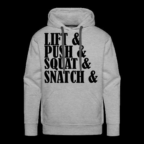 Lift, Push, Squat, Snatch - Männer Premium Hoodie