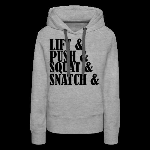 Lift, Push, Squat, Snatch - Frauen Premium Hoodie