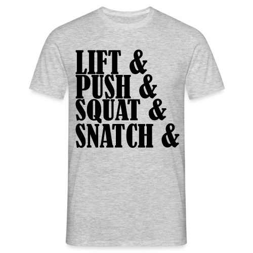 Lift, Push, Squat, Snatch - Männer T-Shirt
