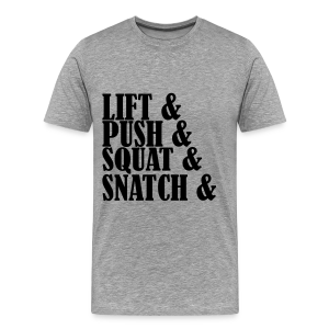 Lift, Push, Squat, Snatch - Männer Premium T-Shirt