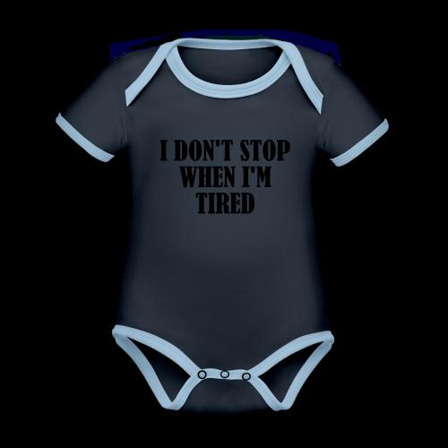 Dont Stop When Im Tired - Baby Bio-Kurzarm-Kontrastbody