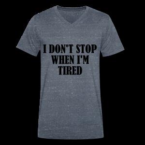 Dont Stop When Im Tired - Männer Bio-T-Shirt mit V-Ausschnitt von Stanley & Stella