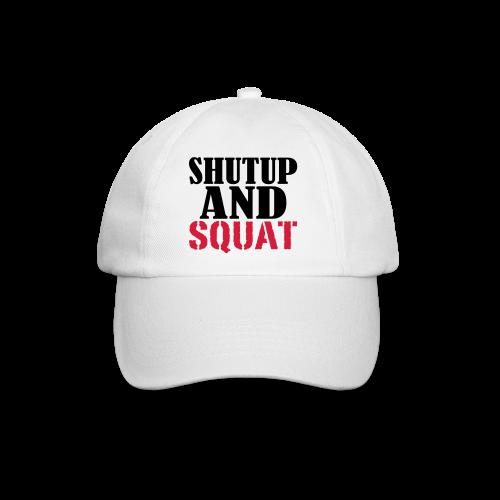 Shut up and SQUAT - Baseballkappe