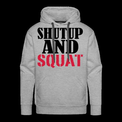 Shut up and SQUAT - Männer Premium Hoodie