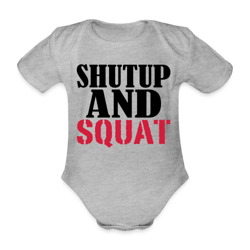 Shut up and SQUAT - Baby Bio-Kurzarm-Body
