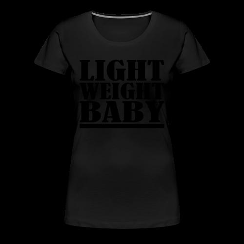 Light Weight Baby - Frauen Premium T-Shirt