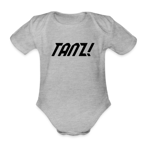 Tanz! - Baby Bio-Kurzarm-Body
