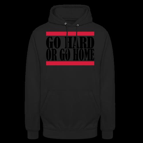 Go Hard Or Go Home - Unisex Hoodie