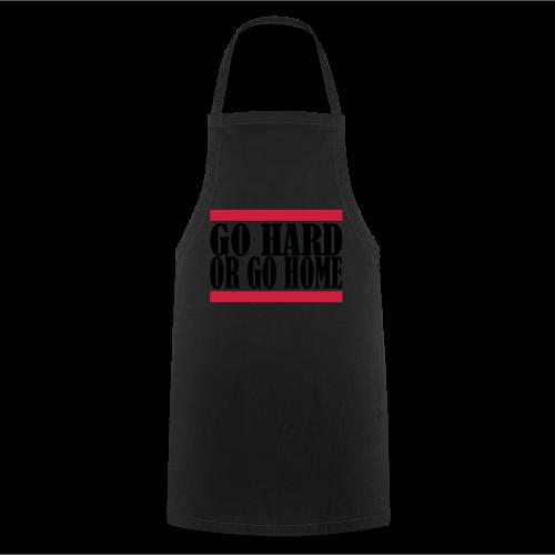 Go Hard Or Go Home - Kochschürze
