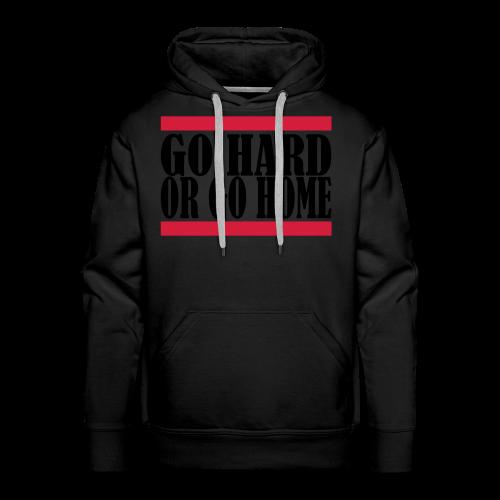 Go Hard Or Go Home - Männer Premium Hoodie