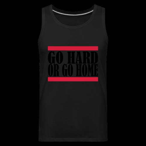 Go Hard Or Go Home - Männer Premium Tank Top