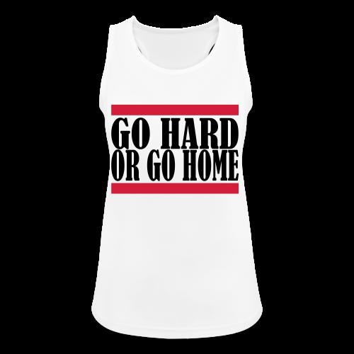 Go Hard Or Go Home - Frauen Tank Top atmungsaktiv