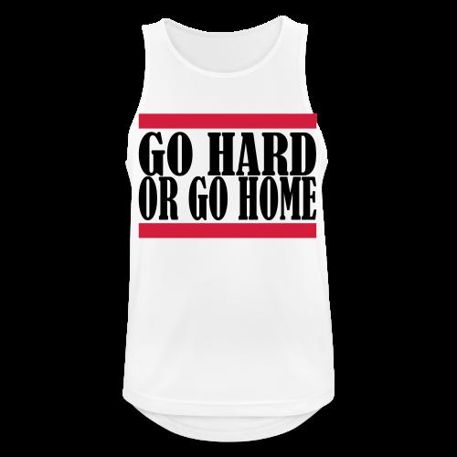 Go Hard Or Go Home - Männer Tank Top atmungsaktiv