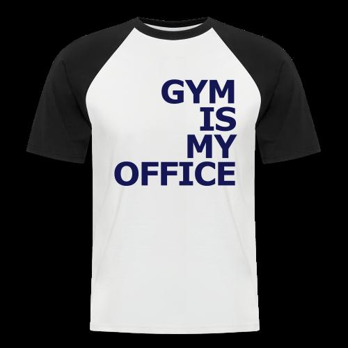 Gym is my Office - Männer Baseball-T-Shirt
