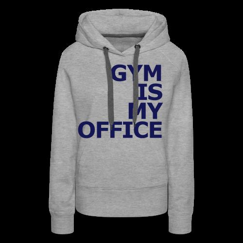Gym is my Office - Frauen Premium Hoodie
