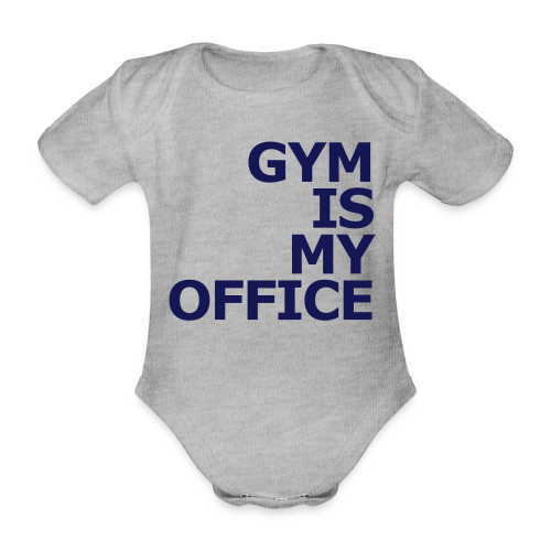 Gym is my Office - Baby Bio-Kurzarm-Body
