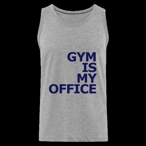 Gym is my Office - Männer Premium Tank Top