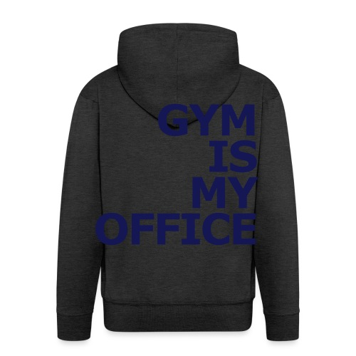Gym is my Office - Männer Premium Kapuzenjacke