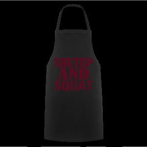 Shut up and SQUAT - Kochschürze