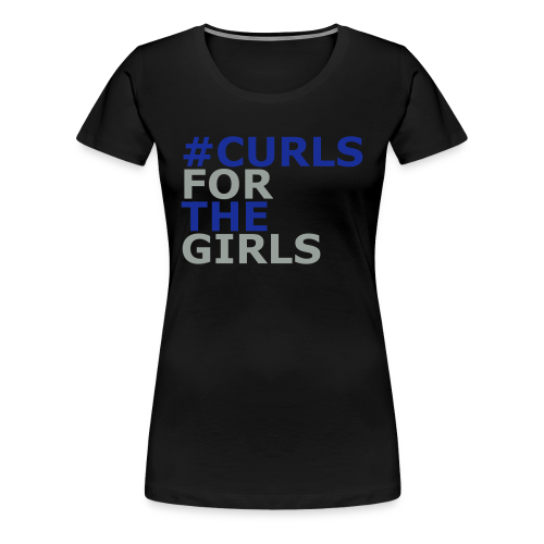 Curls for The Girls - Frauen Premium T-Shirt