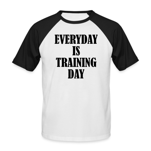 Everyday is Training Day - Männer Baseball-T-Shirt