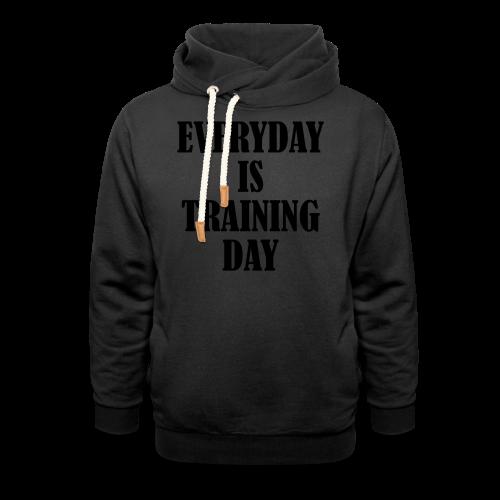 Everyday is Training Day - Schalkragen Hoodie