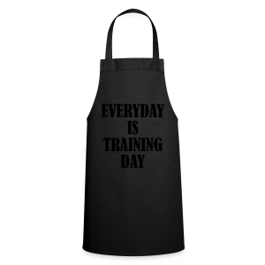 Everyday is Training Day - Kochschürze