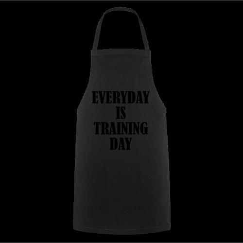 Everyday is Training Day - Kochschürze
