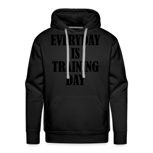 Everyday is Training Day - Männer Premium Hoodie