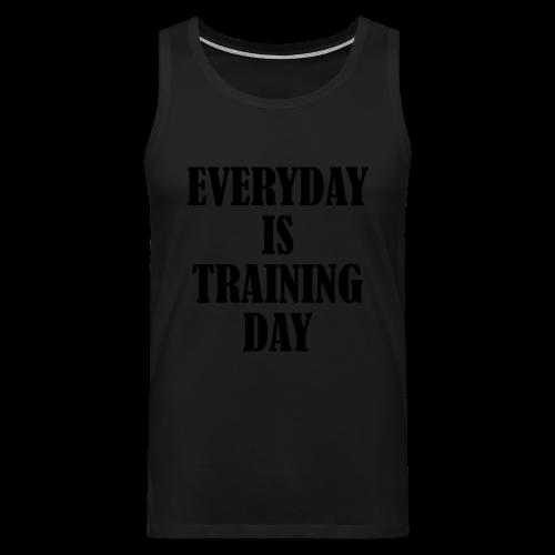 Everyday is Training Day - Männer Premium Tank Top