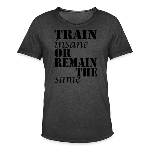 Train Insane - Männer Vintage T-Shirt